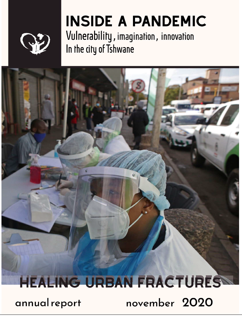 Inside a Pandemic: Vulnerability, Imagination, Innovation in the city of Tshwane – Report 2020